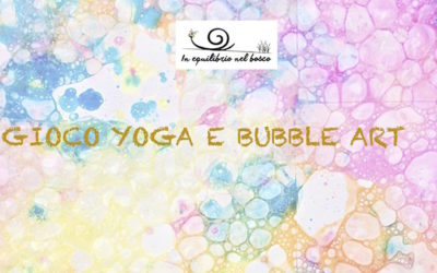 Yoga for Kids e Bubble Art