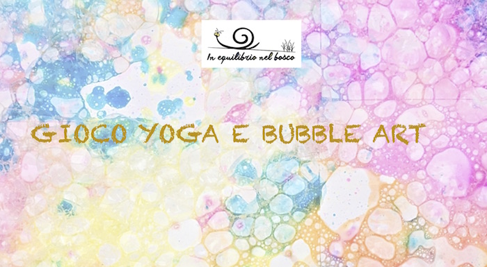 Yoga for Kids e Bubble Art